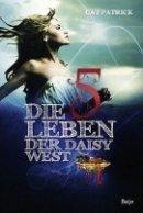 Cat Patrick: Die fünf Leben der Daisy West