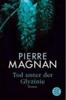 Pierre Magnan: Tod unter der Glyzinie