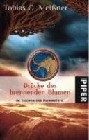 Tobias O. Meißner: Brücke der brennenden Blumen