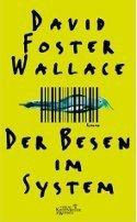 David Foster Wallace: Der Besen im System