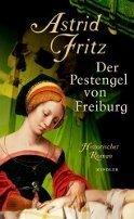 Astrid Fritz: Der Pestengel von Freiburg