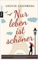 Leonie Steinberg: Nur leben ist schöner