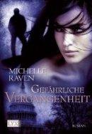 Michelle Raven: Gefährliche Vergangenheit