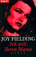 Joy Fielding: Ich will ihren Mann