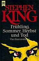 Stephen King: Frühling, Sommer, Herbst und Tod