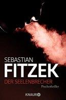 Sebastian Fitzek: Der Seelenbrecher