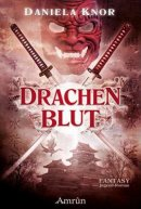 Daniela Knor: Drachenblut