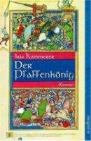 Iris Kammerer: Der Pfaffenkönig