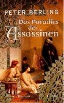 Peter Berling: Das Paradies der Assassinen
