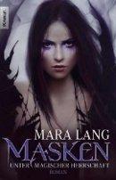 Mara Lang: Masken - Unter magischer Herrschaft