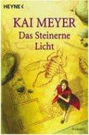 Kai Meyer: Das Steinerne Licht
