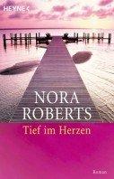 Nora Roberts: Tief im Herzen