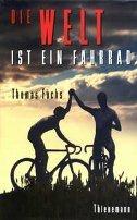 Thomas Fuchs: Die Welt ist ein Fahrrad