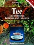 Manfred Neuhold: Tee aus heimischen Kräutern und Früchten