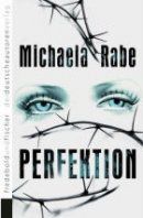 Michaela Rabe: Perfektion