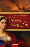 Martha Sophie Marcus: Herrin wider Willen