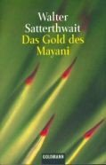 Walter Satterthwait: Das Gold des Mayani