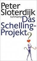 Peter Sloterdijk: Das Schelling-Projekt