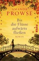 Amanda Prowse: Bis die Flüsse aufwärts fließen