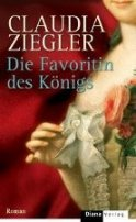 Claudia Ziegler: Die Favoritin des Königs