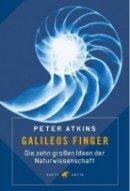 Peter Atkins: Galileos Finger. Die zehn großen Ideen der Naturwissenschaft