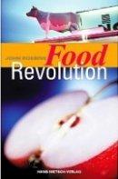 John Robbins: Food Revolution