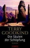 Terry Goodkind: Die Säulen der Schöpfung