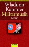 Wladimir Kaminer: Militärmusik