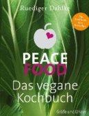 Ruediger Dahlke: Peace Food - Das vegane Kochbuch