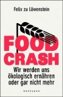 Felix zu Löwenstein: Food Crash