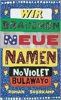 NoViolet Bulawayo: Wir brauen neue Namen