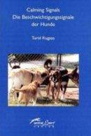 Turid Rugaas: Calming Signals - Die Beschwichtigungssignale der Hunde