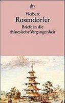 Herbert Rosendorfer: Briefe in die chinesische Vergangenheit
