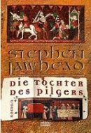 Stephen Lawhead: Die Tochter des Pilgers