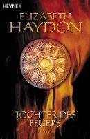 Elizabeth Haydon: Tochter des Feuers