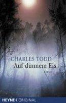 Charles Todd: Auf dünnem Eis