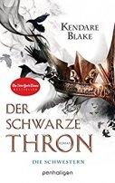 Kendare Blake: Der Schwarze Thron. Die Schwestern