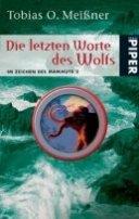 Tobias O. Meißner: Die letzten Worte des Wolfs