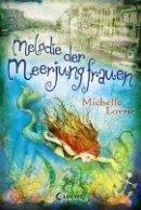 Michelle Lovric: Melodie der Meerjungfrauen