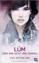 Eva Siegmund: LÚM - Zwei wie Licht und Dunkel