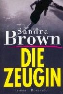 Sandra Brown: Die Zeugin