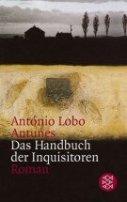 António Lobo Antunes: Das Handbuch der Inquisitoren
