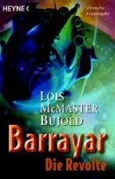 Lois McMaster Bujold: Die Revolte