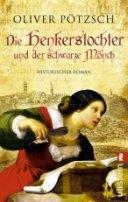 Oliver Pötzsch: Die Henkerstochter und der schwarze Mönch