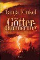 Tanja Kinkel: Götterdämmerung