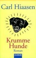 Carl Hiaasen: Krumme Hunde