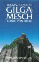 Thomas R. P. Mielke: Gilgamesch