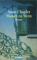 Anne Chaplet: Wasser zu Wein