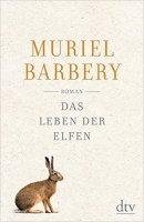 Muriel Barbery: Das Leben der Elfen