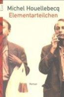 Michel Houellebecq: Elementarteilchen